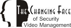 The Changing Face of Security Video Management