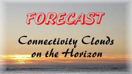 Forecast: Connectivity Clouds on the Horizon