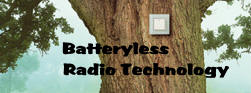Batteryless Radio Technology