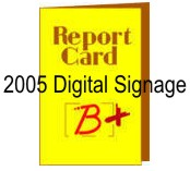 2005 Digital Signage Report Card