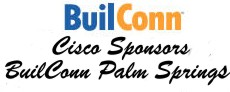 Cisco Sponsors BuilConn Palm Springs