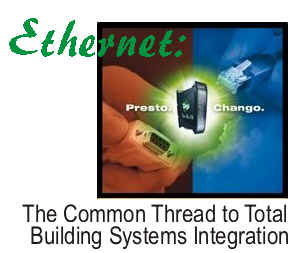 Ethernet: The Common Thread to Total Building Systems Integration