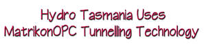 Hydro Tasmania Uses MatrikonOPC Tunnelling Technology