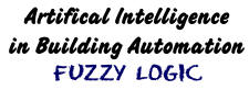 Artificial Intelligence in Building Automation: Fuzzy Logic