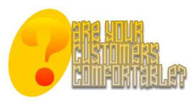 Are Your Customers Comfortable?