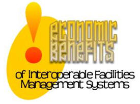 Realizing the Economic Benefits of Interoperable Facilities Management Systems